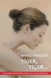 """Margo Fragoso """"Tīģer, tīģer..."""""""